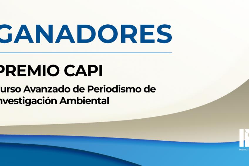 ¡ATENCIÓN! Conoce a los ganadores del CAPI Ambiental 2019