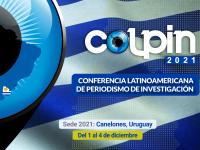COLPIN 2021: Se desarrollará en Canelones la 12ª edición de la Conferencia Latinoamericana de Periodismo de Investigación