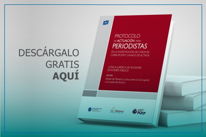 Descarga el Protocolo de actuación para periodistas en la investigación de casos de corrupción y lavado de activos