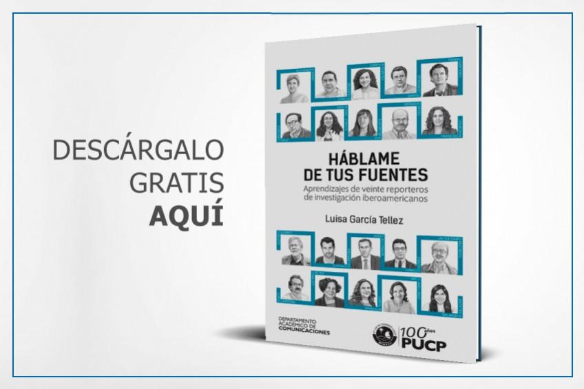 """Descarga """"Háblame de tus fuentes"""", aprendizajes de veinte reporteros de investigación iberoamericanos"""