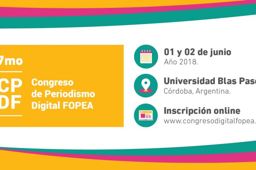 Inscripciones abiertas para el 7mo Congreso de Periodismo Digital FOPEA a realizarse el 1 y 2 de junio