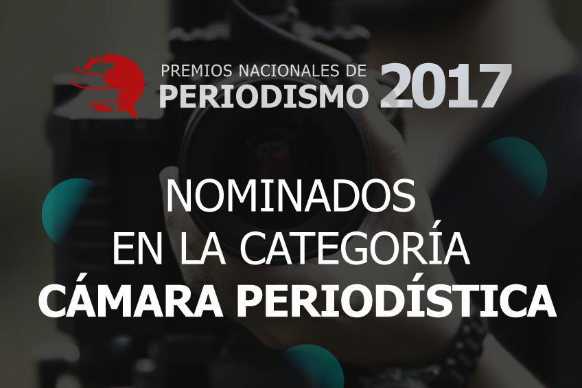 Premios Nacionales de Periodismo: estos son los cinco nominados para Cámara Periodística