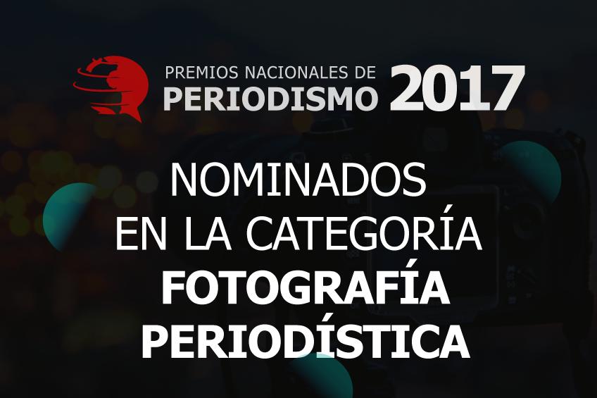 Premios Nacionales de Periodismo: estos son los cinco nominados para Fotografía Periodística
