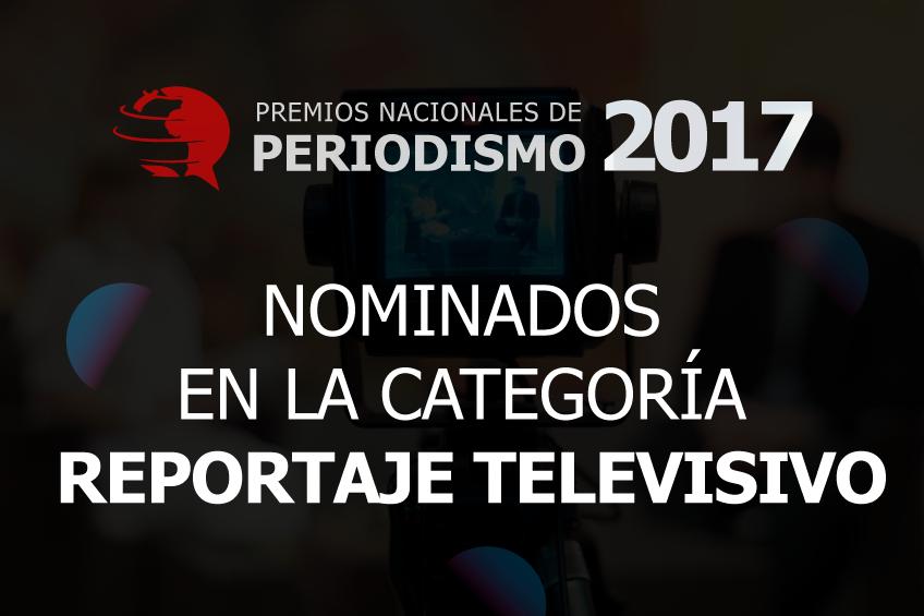 Premios Nacionales de Periodismo: estos son los cinco nominados para Reportaje Televisivo